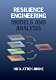 Resilience Engineering: Models and Analysis