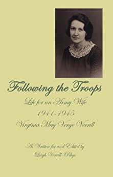 Following the Troops: Life for an Army Wife 1941-1945 by [Verrill, Virginia Verge]