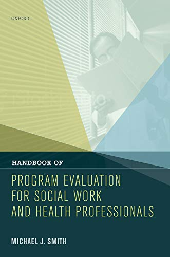 Handbook of Program Evaluation for Social Work and Health Professionals