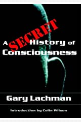 A Secret History of Consciousness Kindle Edition