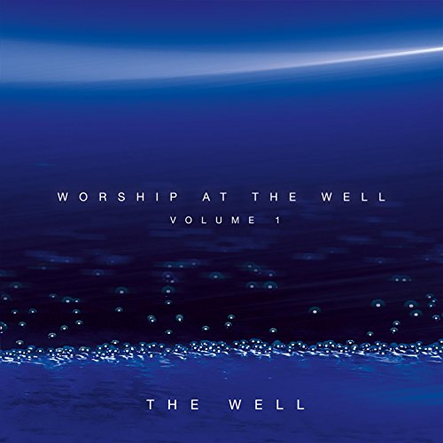 The Well - Worship At The Well Volume 1 (2017)