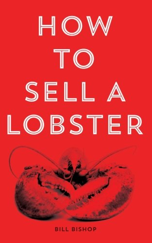 Book cover from How To Sell A Lobster 2nd Editionby Mr Bill Bishop