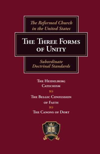 The Three Forms of Unity: Subordinate Doctrinal Standards