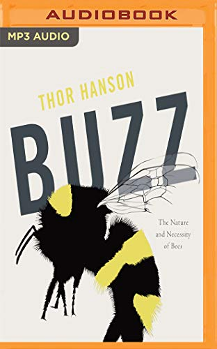 Buzz: The Nature and Necessity of Bees by Audible Studios on Brilliance Audio