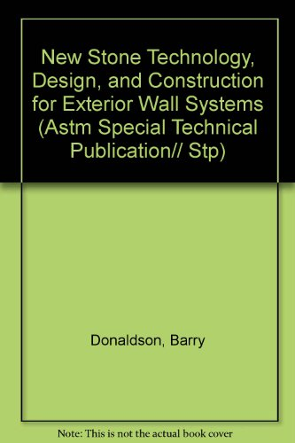 0803111649 - Barry Donaldson: New Stone Technology Design and Construction for Exterior Wall Systems (Astm Special Technical Publication// S - Libro