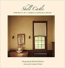 Superieur Shell Castle: Portrait Of A North Carolina House: Elizabeth Matheson,  Catherine W. Bishir: 9780979822605: Amazon.com: Books