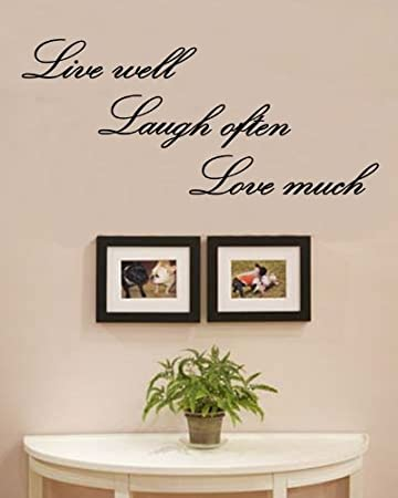 Amazon Com Live Well Laugh Often Love Much Vinyl Wall Decals Quotes Sayings Words Art Decor Lettering Vinyl Wall Art Inspirational Uplifting Baby