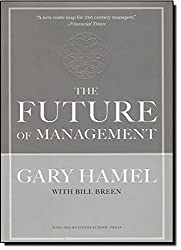 The Future of Management by Gary Hamel (2007-09-10)