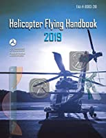 Helicopter Flying Handbook (Federal Aviation Administration): FAA-H-8083-21B
