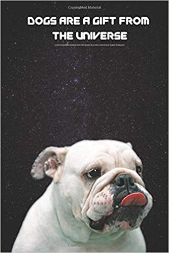 Dogs Are A Gift From the Universe Lined Composition Notebook
