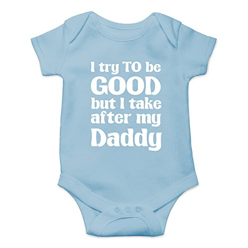 (Crazy Bros Tees I Try To Be Good, Take After My Daddy Funny Cute Novelty Infant One-Piece Baby Bodysuit (6 Months, Light)