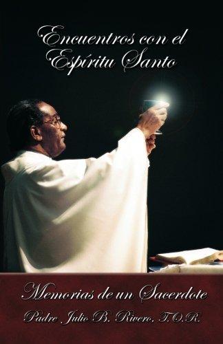Download Encuentros con el Espíritu Santo: Memorias de un Sacerdote (Spanish Edition) PDF