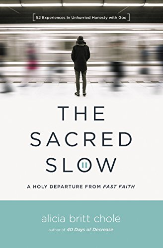 D0wnl0ad The Sacred Slow: A Holy Departure From Fast Faith KINDLE