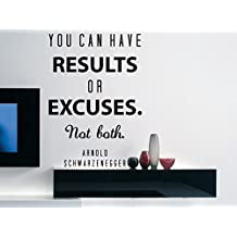 "Arnold Schwarzenegger Quote Inspirational Motivational Wall Decal Home Décor ""You Can Have Results or Excuses"" 17x25 Inches"
