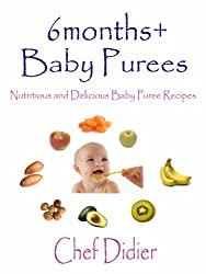 6months+ Baby Puree - Nutritious and Delicious Baby Puree Recipes (English Edition)