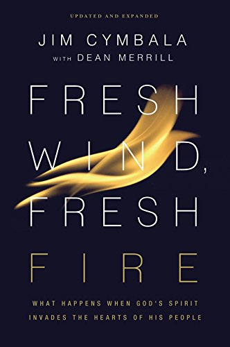 (Fresh Wind, Fresh Fire: What Happens When God's Spirit Invades the Hearts of His People)