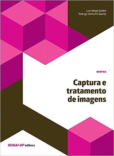 Captura e Tratamento de Imagens: Rodrigo Venturini Soares: 9788583937463: Amazon.com: Books