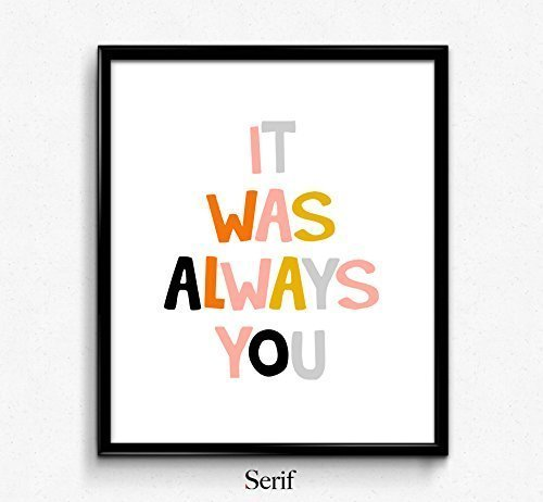 It was always you, Quote, Quotation, Art Print, typography art, wall decor, home decor, scandinavian art