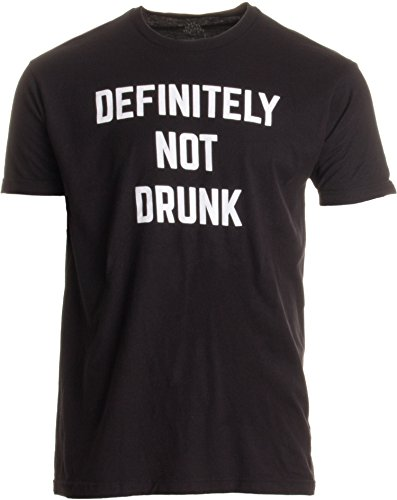 Definitely Not Drunk | Funny Bachelor Party Bar Festival Concert Beer T-Shirt-(Adult,M) Black