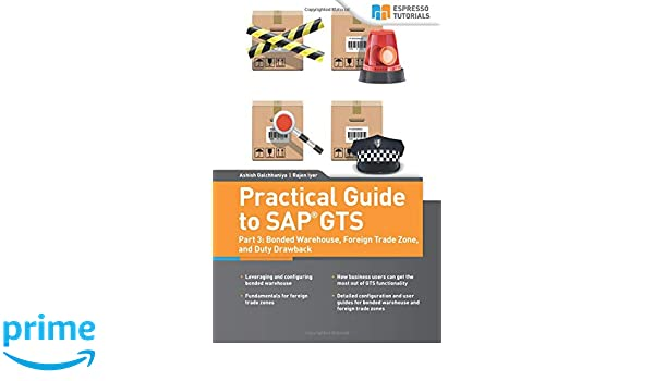Fabulous Amazon Com Practical Guide To Sap Gts Part 3 Bonded Download Free Architecture Designs Ferenbritishbridgeorg