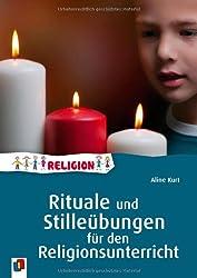 Rituale und Stilleübungen für den Religionsunterricht