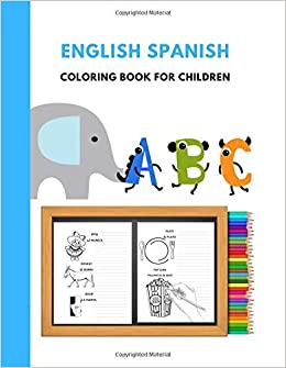 English Spanish Coloring Book For Children: Bilingual Dictionary ...