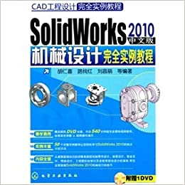 Cad Engineering Design Complete Tutorial Examples The The Solidworks 2010 Chinese Version Of The Mechanical Design Is Completely Tutorial Examples With Cd Rom Chinese Edition Hu Ren Xi Deng 9787122088796 Books Amazon Ca