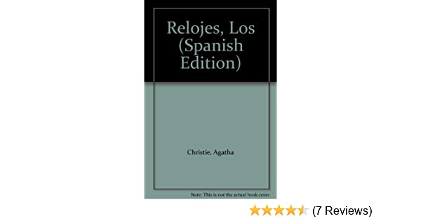 Relojes, Los (Spanish Edition): Agatha Christie: 9789504907169: Amazon.com: Books