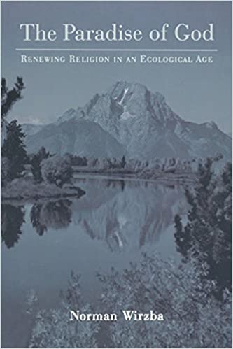The Paradise of God: Renewing Religion in an Ecological Age by Wirzba Norman (2007-10-22)