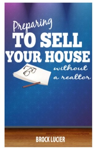 Preparing To Sell Your House: Tips To Sell Your House Without A Realtor pdf