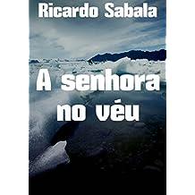 A senhora no véu  (Portuguese Edition)