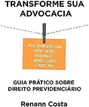 Transforme sua Advocacia: Guia Prático sobre Direito Previdenciário - Dicas avançadas para evitar calotes, per