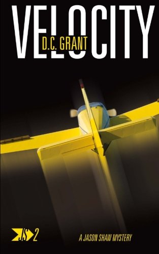 Velocity: JS 2 A Jason Shaw Mystery (Jason Shaw Mystery Series) (Volume 2) by Standfast Publications Ltd (Image #1)