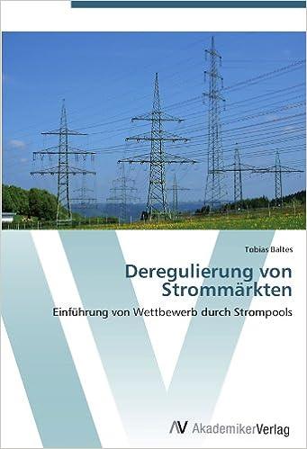 Book Deregulierung von Strommärkten: Einführung von Wettbewerb durch Strompools (German Edition)