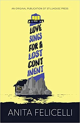 Love Songs For A Lost Continent Anita Felicelli