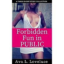 Forbidden Fun in Public: A Taboo Short Story Collection