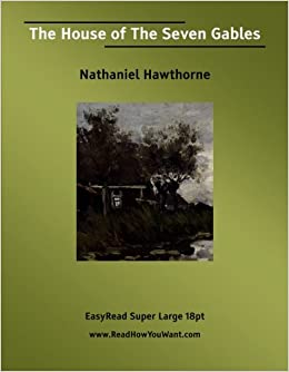 Book The House of The Seven Gables: [EasyRead Super Large 18pt Edition]