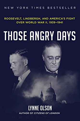 Image of Those Angry Days: Roosevelt, Lindbergh, and America's Fight Over World War II, 1939-1941