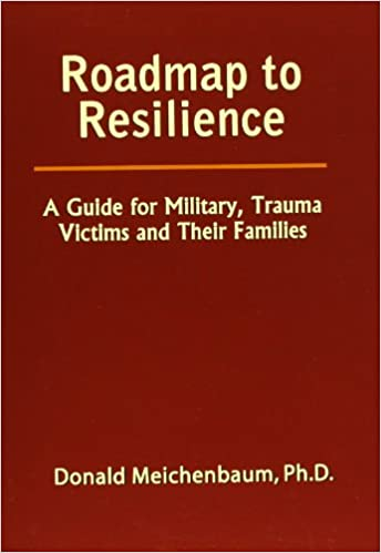 Book Roadmap to Resilience: A Guide for Military, Trauma Victims and Their Families