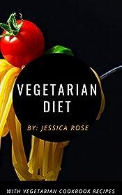 Vegetarian Diet: with vegetarian cookbook recipes