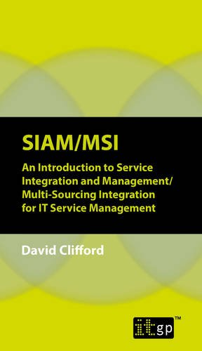 SIAM/MSI: An Introduction to Service Integration and Management/ Multi-Sourcing Integration for IT Service Management pdf epub