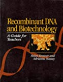 img - for Recombinant DNA and Biotechnology: A Guide for Teachers by Helen Kreuzer (1996-05-31) book / textbook / text book