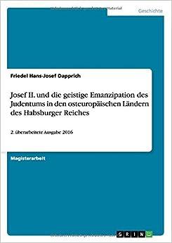 Josef II. Und Die Geistige Emanzipation Des Judentums in Den Osteuropaischen Landern Des Habsburger Reiches