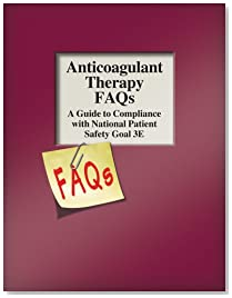Anticoagulant Therapy FAQs: A Guide to Compliance with National Patient Safety Goal 3E