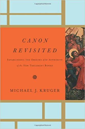 Canon Revisited, by Dr. Michael Kruger