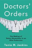 """Tania Jenkins, """"Doctors' Orders: The Making of Status Hierarchies in an Elite Profession"""" (Columbia UP, 2020)"""
