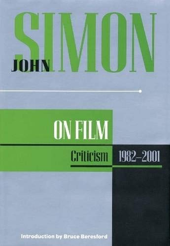 John Simon on Film: Criticism 1982-2001 (Applause Books) (He Reigns Sheet Music)