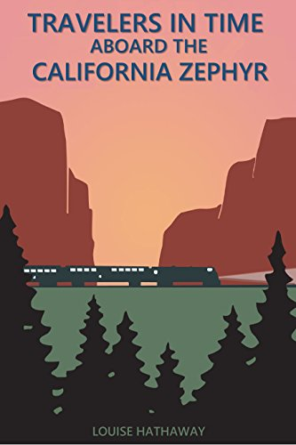 Travelers In Time Aboard The California Zephyr - Excursion Train
