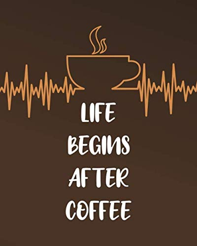 """LIFE BEGINS AFTER COFFEE: Inspirational Quotes Phone Call Log Book for Teachers, for office, 8""""x10"""", 4 Messages Per Page. 120 pages."""