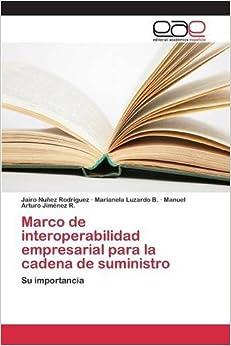 Book Marco de interoperabilidad empresarial para la cadena de suministro: Su importancia